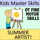 Summer Fine Motor Skills - SUMMER ARTIST (Occupational Therapy)