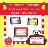 Summer Friends - Addition and Subtraction Digital Task Cards