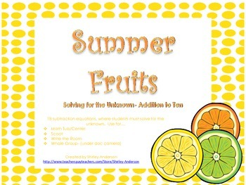 Summer Fruits- Solving For The Unknown- Addition to 10