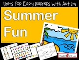 Units for Early Learners with Autism--Summer Fun