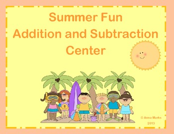 Summer Fun Addition and Subtraction Center 1.NBT.4 & 1.NBT.6
