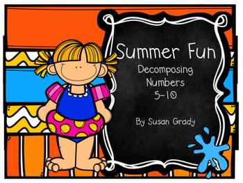 Summer Fun:  Decompose Numbers 5-10