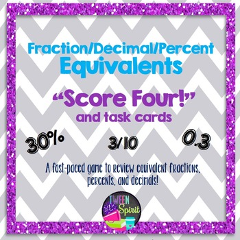 """FRACTIONS/DECIMALS/PERCENTS Equivalents """"Score Four!"""" Game and Task Cards"""