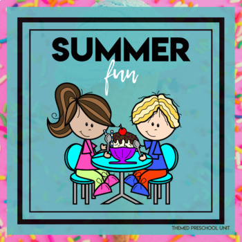 Summer Fun Themed Lesson Plans (one week)