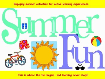 Summer Fun: This is where the fun begins, and learning nev