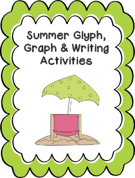 Summer Glyph, Graph and Writing Activities