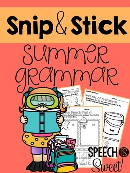 Summer Grammar: Snip and Stick