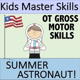 Summer Gross Motor Skills - SUMMER ASTRONAUT (Occupational Therapy)