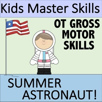 Summer Gross Motor Skills - SUMMER ASTRONAUT (Occupational Therapy)