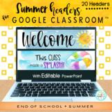 Summer Headers for Google Classroom™