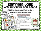 Summer Jobs: Multiplying Fractions by Whole Numbers (Small