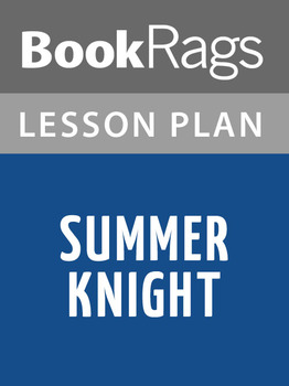 Summer Knight Lesson Plans