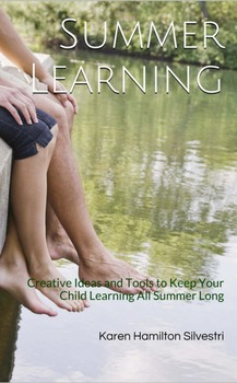 Summer Learning: Keep Your Child Learning All Summer Long