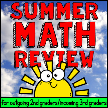 Summer Math Review Packet for Outgoing 2nd/Incoming 3rd - Just Hit Print!
