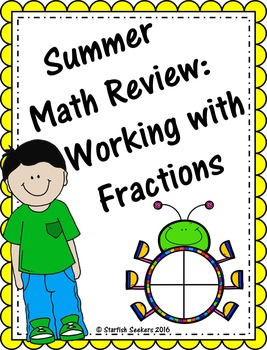 Summer Math Review: Working with Fractions