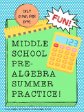 Summer Math Skills Practice - Middle School Pre-Algebra Topics