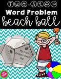 Summer Math: Two-Step Word Problem Beach Ball