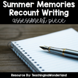 Summer Memories Recount Writing Assessment Piece