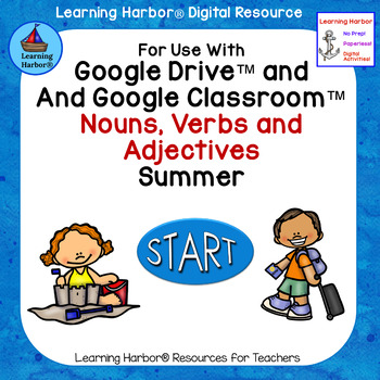 Summer Nouns, Verbs and Adjectives for Google Classroom™ and Google Drive™