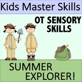Summer Sensory Skills - SUMMER EXPLORER (Occupational Therapy)