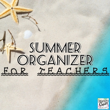 Summer Organizer- reflection, goal setting, and vacation planning