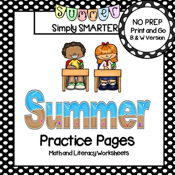Summer Practice Pages:  NO PREP Math and Literacy Worksheets