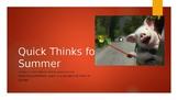 Summer Quick Think