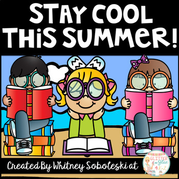 Summer Reading: Stay Cool This Summer! (includes logs, letters, and more)