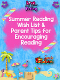 Summer Reading Wish List, Parent Letter, and Tips for Parents