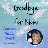 Summer Reads Series for Teachers Goodbye for Now FREE Posters