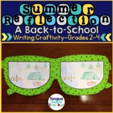 Summer Reflection, Back-to-School Writing Project, Craftivity, Grades 2 - 4