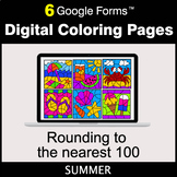 Summer: Rounding to the nearest 100 - Google Forms | Digit