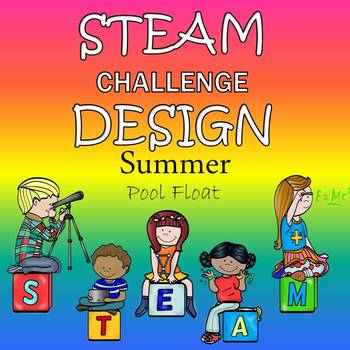Summer STEAM Design Challenge - Create a Pool Float