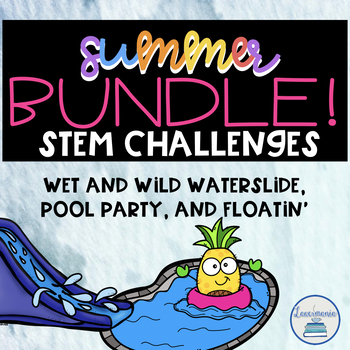 Summer STEM Challenge BUNDLE- Pool Party and Wet and Wild Water Slide