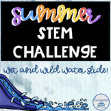 Summer STEM Challenge Water Slide