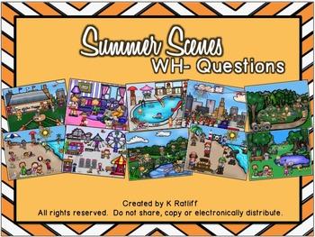 Summer Scenes:  WH- Questions