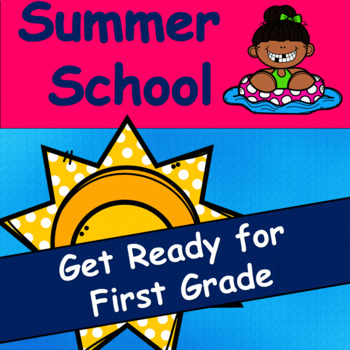 Summer School: Get Ready For First Grade
