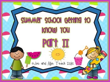 Summer School Getting to Know You Part II