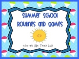 Summer School Routines and Games