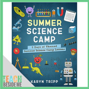 Summer Science Camp: 5 Days of Themed Summer Science Camp Lessons