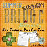 Summer Secondary Bridge: Be a Tourist in Your Hometown