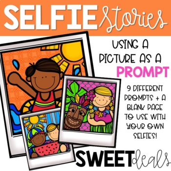 Summer Selfie Stories: Using a picture as a prompt!