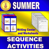 Summer Sequencing Activities Differentiated Writing Center and Worksheets