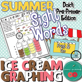 Summer Sight Words {Ice cream graphing} Dolch Pre Primer E