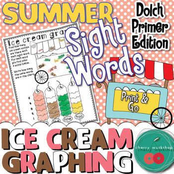 Summer Sight Words {Ice cream graphing} Dolch Primer Edition {Print & Go}