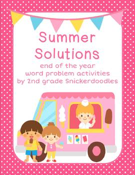 Summer Solutions: End of the Year Word Problem Review