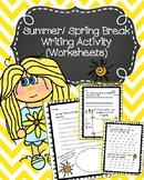 Summer/Spring Break Writing Activity (Worksheets)