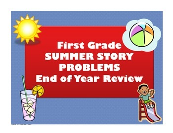 Summer Story Problems - End of Year Review First Grade