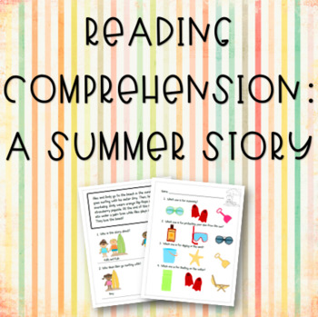 Reading Comprehension: A Summer Story
