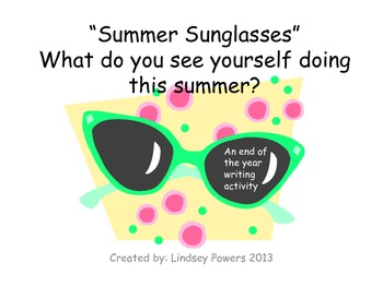 Summer Sunglasses (An end of the year writing activity)